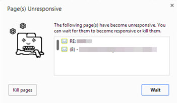 Using Google Chrome web browser and get pop up that says Pages Unresponsive